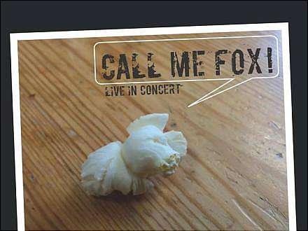 Veranstaltung mit freiem Eintritt: Call me Fox-Live in Concert